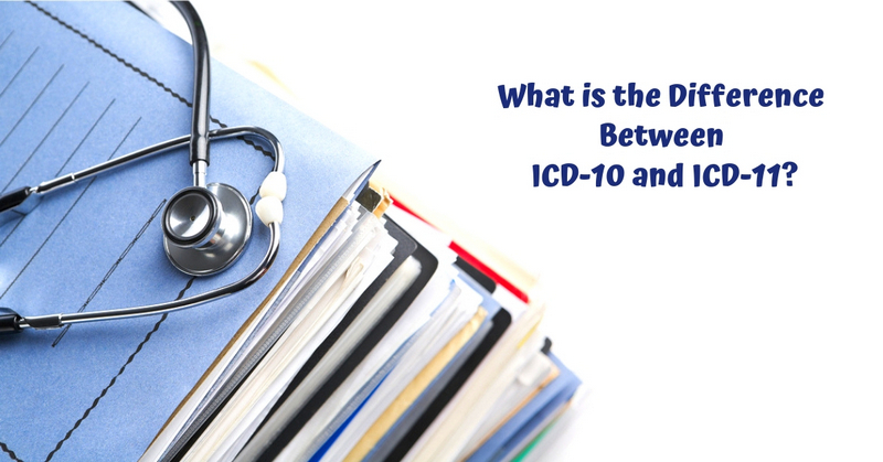 What is the Difference Between ICD-10 and ICD-11_